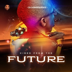 DJ Consequence – Vibes From The Future (EP)