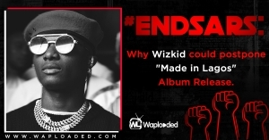 "Why Wizkid Could Postpone ""Made in Lagos"" album release"