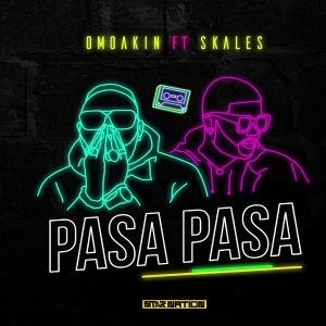 OmoAkin – Pasa Pasa ft. Skales