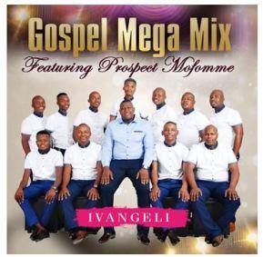 Gospel Mega Mix – Ba bolaya Jeso Ft. Prospect Mofomme