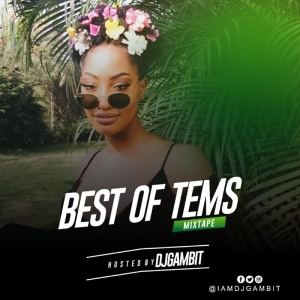 DJ Gambit – Best Of Tems Mixtape