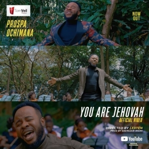 Prospa Ochimana - You Are Jehovah (Video)