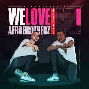 Afro Brotherz – We Love Afro Brotherz Episode 2