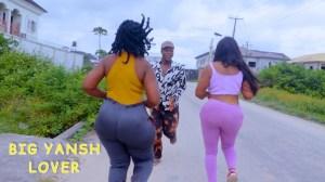 TheCute Abiola - Big Yansh Lover (Comedy Video)