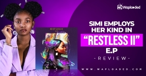 "Simi Employs Her Kind in ""Restless"" EP - Review"