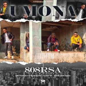 808RSA – Umona ft Breeze Zulu Bass King, RichLifeKing & Samzae (Video)