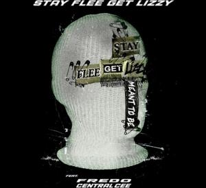 Stay Flee Get Lizzy Ft. Fredo & Central Cee – Meant To Be