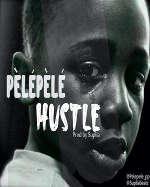 Pelepele – Hustle