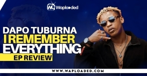 "EP REVIEW: Dapo Tuburna - ""I Remember Everything"""