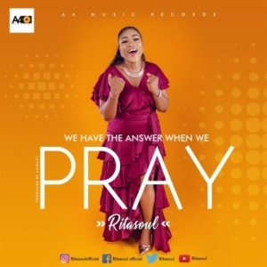 RitaSoul – We Have The Answer When We Pray