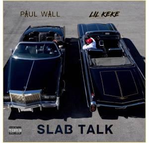 Paul Wall & Lil Keke - Slab Talk (ALBUM)