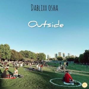 Dablixx Osha – Outside