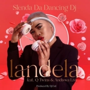 Slenda Da Dancing DJ – Landela Ft. Q Twins & Andiswa Live