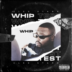 2Lee Stark – Whip Test (EP)