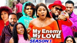 My Enemy My Love (2021 Nollywood Movie)
