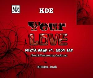 Mizta Rash - Your Love ft. Eddy Jay