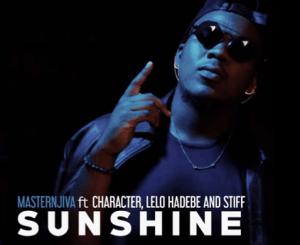 Masternjiva – Sunshine Ft. Character, Lelo H, Stiff