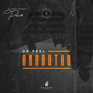 Dr Feel – Amabutho (Original Mix)
