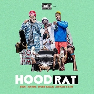 Rucci, Az Chike & Boosie Badazz Ft. AzSwaye & Pjay – Hoodrat