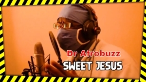 Dr Afrobuzz – Sweet Jesus (Video)