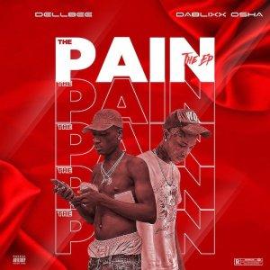 FULL EP: Dellbee & Dablixx Osha – The Pain