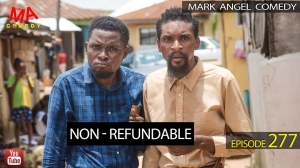Mark Angel Comedy x Yawa – NON-REFUNDABLE (Episode 277) (Video)