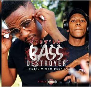 Stev'la – Bass Destroyer Ft. Vigro Deep