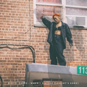 Rileyy Lanez – When I See You (Lamont's Song)