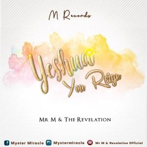 Mr. M & Revelation – Yeshua You Reign