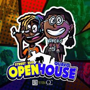 Street Bud Ft. Quavo - Open House