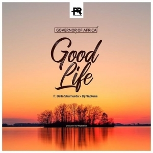 Governor Of Africa ft. Bella Smurda, DJ Neptune – Good Life
