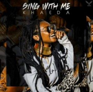 Khaeda – Sing with Me