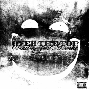 Smiley Ft. Drake – Over The Top