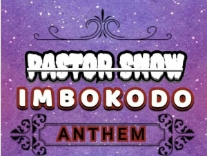 Pastor Snow – Imbokodo Anthem