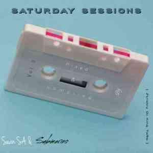 Sean SA & Submarino – Saturday Sessions Vol 5 (Strictly Dj King TaRa)