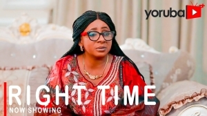 Right Time (2021 Yoruba Movie)