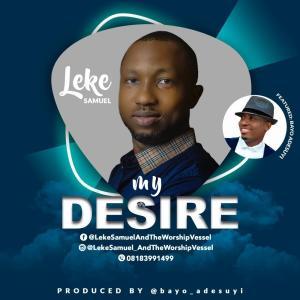 Leke Samuel – My Desire