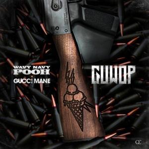 Wavy Navy Pooh Ft. Gucci Mane – Guwop