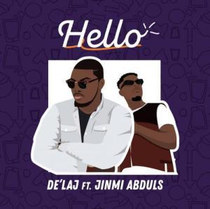De'Laj – Hello Ft. Jinmi Abduls