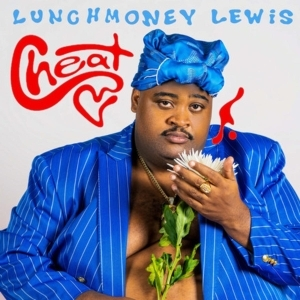 LunchMoney Lewis – Cheat