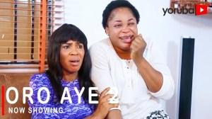 Oro Aye Part 2 (2021 Yoruba Movie)