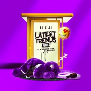 A1 x J1 Ft. A Boogie Wit da Hoodie – Latest Trends (Remix)