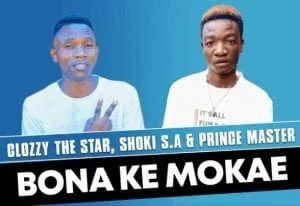 Clozzy The Star & Shoki S.A – Bona Kemo Kae ft Prince Master (Original)