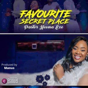 Pastor Ifeoma Eze – Favorite Secret Place