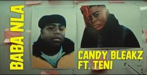 Candy Bleakz – Baba Nla ft. Teni (Video)