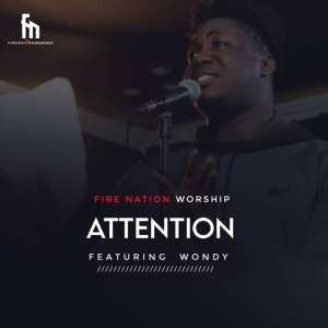 Firenation Worship – Attention ft. Wondy