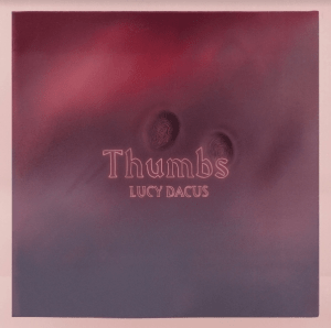 Lucy Dacus – Thumbs