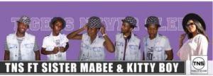 TNS – Ke Nale Modisa Ft. Sister Mabee x kItty Boy