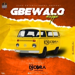 DJ Cora – Gbewalo Mix