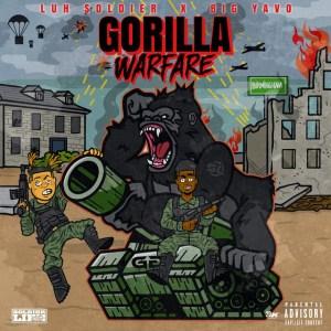 Luh Soldier & Big Yavo – Gorilla Warfare (Album)